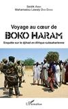 Voyage au coeur de Boko Haram - Enquête sur le djihad en Afrique subsaharienne