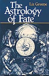 Astrology of Fate de Liz Greene