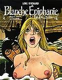 Blanche Epiphanie. Intégrale tome 2