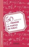 50 exercices pour prendre la parole en public de Levasseur. Laurence (2009) Broché