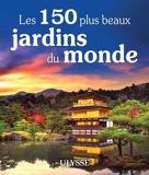 Les 150 plus beaux jardins du monde