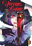 Heroines Game - Tome 1