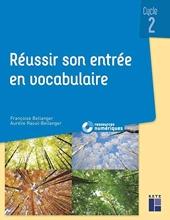 Réussir son entrée en vocabulaire cycle 2 (+ ressources numériques) de Françoise Bellanger