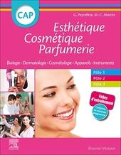 CAP Esthétique Cosmétique Parfumerie - Biologie - Dermatologie - Technologie des produits cosmétiques - Technologie des appareils/matériels de Gérard Peyrefitte