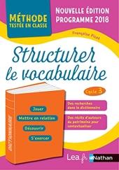 Structurer le vocabulaire - Cm1/Cm2 de Françoise Picot