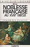 La Vie quotidienne de la Noblesse française au XVIIIème siècle