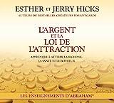 L'argent et la loi de l'attraction by Esther et Jerry Hicks (October 01,2010) - ?ditions AdA inc. (October 01,2010)