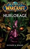World of Warcraft - Hurlorage - Hurlorage - Format Kindle - 5,99 €