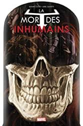 INHUMANS - LA MORT DES INHUMAINS de CATES-D+OLIVETTI-A