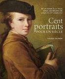 Cent portraits pour un siècle - De la cour à la ville sous les règnes de Louis XV et Louis XVI