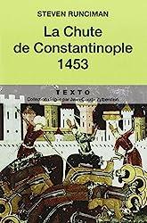 La Chute de Constantinople, 1453 de Steven Runciman
