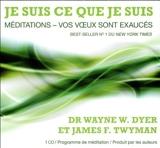 Je suis ce que je suis - Méditations - Vos voeux sont exaucés - Livre audio CD Livre (French Edition) by Wayne Dyer(2016-05-08) - French and European Publications Inc - 01/01/2016