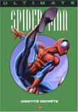 Ultimate Spider-Man, tome 4 - Identité secrète