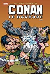 Conan le barbare - L'intégrale 1974 de John Buscema