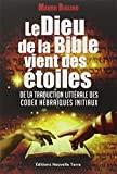 Le Dieu de la bible vient des étoiles - De la traduction littérale des codex hébraïques initiaux by Unknown(1904-11-12) - Editions Nouvelle Terre
