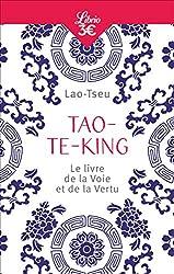 Tao-Te-King - Le livre de la Voie et de la Vertu de Lao-tseu