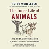 The Inner Life of Animals ; Library Edition - Love, Grief, and Compassion: Surprising Observations of a Hidden World - Blackstone Pub - 19/12/2017