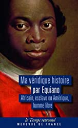Ma véridique histoire - Africain, esclave en Amérique, homme libre d'Olaudah Equiano
