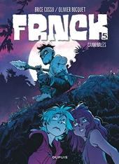 Frnck - Tome 5 - Cannibales de Bocquet Olivier
