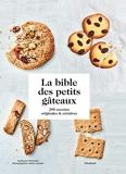 La bible des petits gâteaux - 200 Recettes Originales Et Créatives