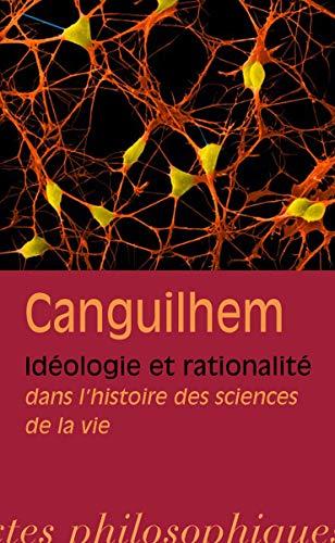 Idéologie et rationalité dans l'histoire des sciences de la vie