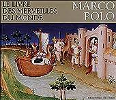 Livre des merveilles du monde. Marco Polo de M.-T. Gousset