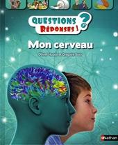 Mon cerveau - Questions/Réponses - doc dès 7 ans (49) d'Oliver Houdé