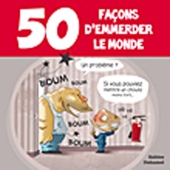 50 Façons D'Emmerder Le Monde de Sabine Duhamel