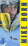 Mike Horn Coffret en 3 volumes - A l'école du Grand Nord ; Latitude zéro ; Conquérant de l'impossible