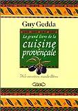 Le grand livre de la cuisine provençale - 365 recettes ensoleillées - Michel Lafon - 29/03/2000