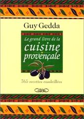 Le grand livre de la cuisine provençale - 365 Recettes Ensoleillées de Guy Gedda