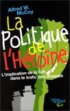 La Politique De L'heroine - L'implication De La Cia Dans Le Trafic Des Drogues, 2ème Édition 1999