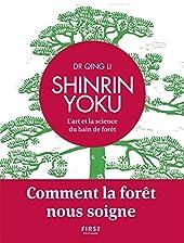 Shinrin Yoku - L'art Et La Science Du Bain De Forêt de Dr QING LI
