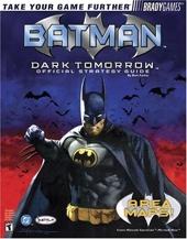 Batman - Dark Tomorrow Official Strategy Guide de Bart G. Farkas