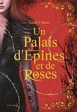 Un Palais d'épines et de roses T1 - Collector. Un Palais d'épines et de roses (ACOTAR)