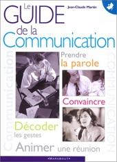 Le Guide de la communication de Jean-Claude Martin