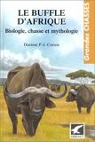 Le Buffle d'Afrique - Biologie, chasse et mythologie