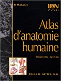Atlas d'anatomie humaine - Editions Masson - 15/03/2004