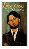 L'Idiot, tome 2 - Flammarion - 07/01/1993