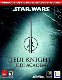 Star Wars Jedi Knight Jedi Academy - Prima's Official Strategy Guide - Prima Games - 01/02/2004