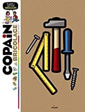 Copain du bricolage - Le guide des apprentis bricoleurs de Didier Schmitt