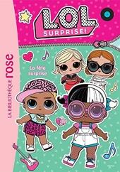 L.O.L. Surprise ! 04 - La fête surprise de Catherine Kalengula