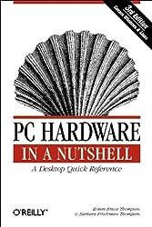 PC Hardware in a Nutshell (en anglais) de Robert Bruce Thompson