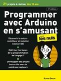 Programmer en s'amusant avec Arduino pour les Nuls, mégapoche, 3e éd - 21 Projets À Réaliser Des 10 Ans