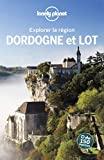 Explorer la région Dordogne et Lot 2ed - Explorer la région - 2ed