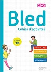 Bled CM1/CM2 - Cahier de l'élève CM2 - Edition 2020 de Sophie Raimbert