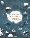 Antarctique - Expéditions en terre inconnue