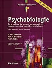 Psychobiologie - De la biologie du neurone aux neurosciences comportementales, cognitives et cliniques (2012) de S. Marc Breedlove