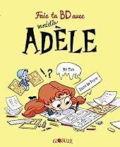 Fais ta BD avec Mortelle Adèle de M. TAN