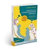 Initiation à la communication animale - Paroles de sagesse du peuple animal
